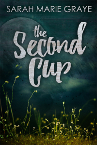 new cover The Second Cup by Sarah Marie Graye