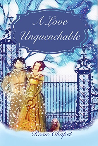 Front Cover A Love Unquenchable by Rosie Chapel