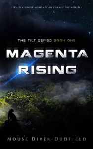 front cover Magenta Rising - The Tilt Series Book one by Mouse Diver-Dudfield