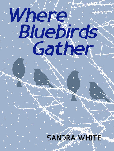 Cover Bluebirds Gather by Sandra White