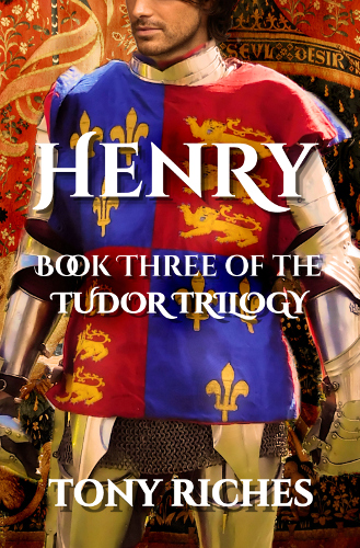 Henry Book Three of The Tudor Trilogy
