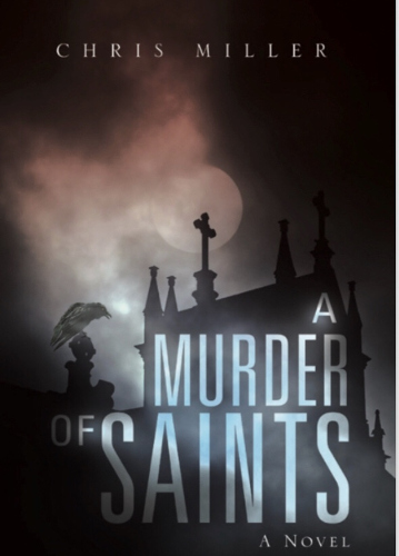 front cover A Murder of Saints by Chris Miller
