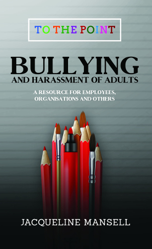 front cover Bullying and harassment of adults by Jacqueline Mansell