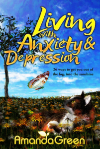 front cover Living with Anxiety and Depression by Amanda Green