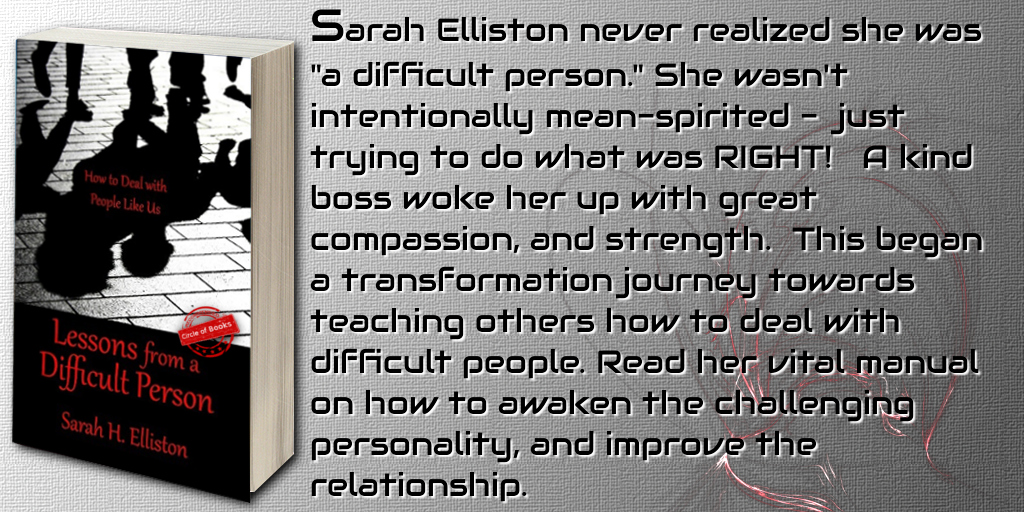 tweet Lessons from a difficult person by Sarah H. Elliston