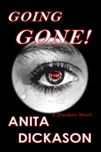 Front Cover Going Gone - A tracker Novel by Anita Dickason