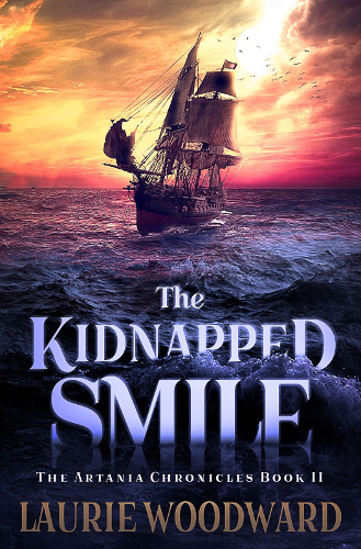 Front Cover The Kidnapped Smile - Artania Chronicles 2 by Laurie Woodward