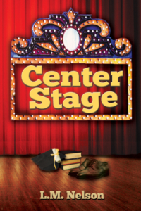 Front cover Center Stage by LM Nelson