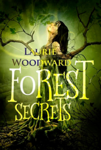 front cover Forest Secrests by Laurie Woodward