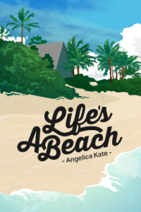 front cover Lifes A Beach by angelica Kate