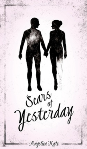 front cover Scars of Yesterday by Angelica Kate