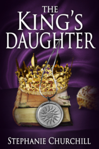front cover The Kings Daughter by Stephanie Churchill